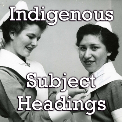Learn about Indigenous Subject Headings in MAIN